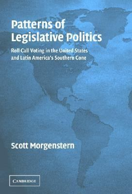 Patterns of Legislative Politics Roll-Call Voting in Latin America and the United States  2003 9780521820561 Front Cover