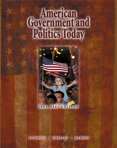 American Government and Politics Today, 2003-2004 11th 2003 (Revised) 9780534592561 Front Cover