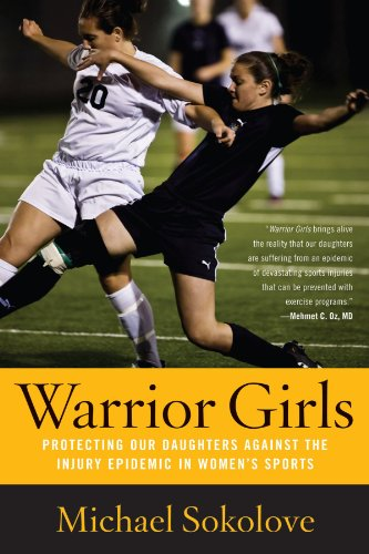 Warrior Girls Protecting Our Daughters Against the Injury Epidemic in Women's Sports N/A 9780743297561 Front Cover
