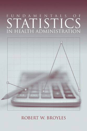 Fundamentals of Statistics in Health Administration   2006 edition cover
