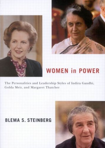 Women in Power The Personalities and Leadership Styles of Indira Gandhi, Golda Meir, and Margaret Thatcher  2008 edition cover