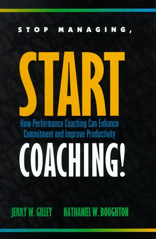 Stop Managing, Start Coaching! How Performance Coaching Can Enhance Commitment and Improve Productivity  1996 edition cover