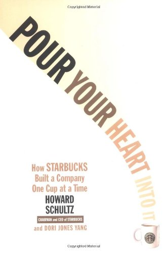 Pour Your Heart into It How Starbucks Built a Company One Cup at a Time 2nd 1998 edition cover
