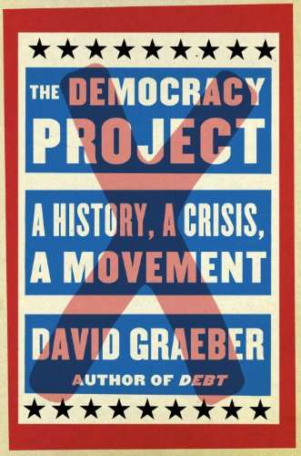 Democracy Project A History, a Crisis, a Movement  2013 edition cover