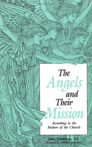 Angels and Their Mission According to the Fathers of the Church Reprint edition cover
