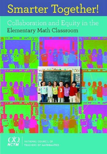 Smarter Together! Collaboration and Equity in Elementary Mathematics   2011 edition cover