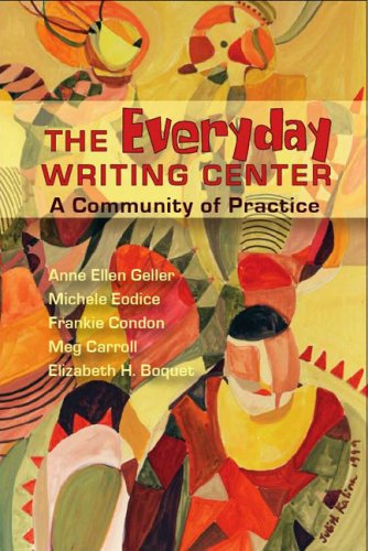 Everyday Writing Center A Community of Practice  2007 edition cover