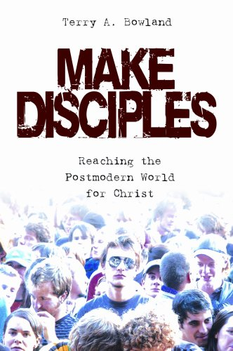 Make Disciples! : Reaching the Postmodern World for Christ N/A 9780899008561 Front Cover