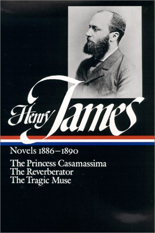 Henry James, Novels, 1886-1890 The Princess Casamassima; the Reverberator; the Tragic Muse  1989 edition cover