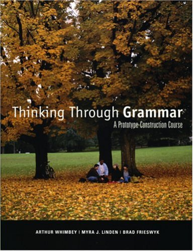 Thinking Through Grammar : A Prototype-Construction Course  2004 edition cover