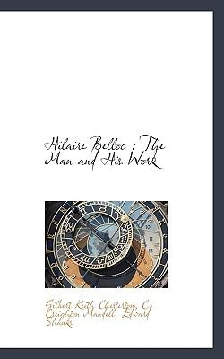 Hilaire Belloc The Man and His Work N/A 9781116724561 Front Cover