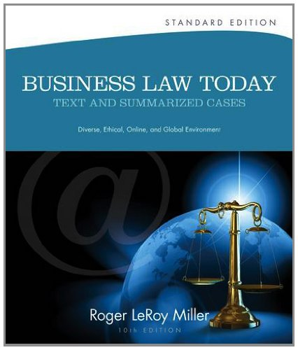 Business Law Today Text and Summarized Cases - Diverse, Ethical, Online, and Global Environment 10th 2014 9781133273561 Front Cover
