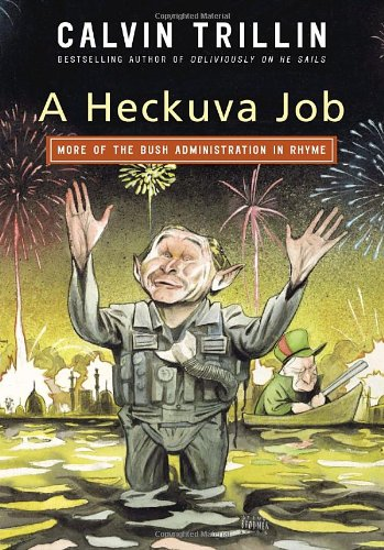 Heckuva Job More of the Bush Administration in Rhyme  2006 9781400065561 Front Cover