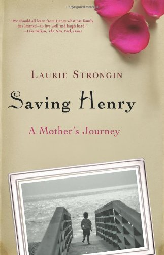 Saving Henry A Mother's Journey  2009 edition cover