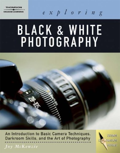Exploring Basic Black and White Photography   2004 9781401815561 Front Cover