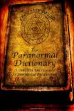 Paranormal Dictionary A Complete Users Guide to Everything Paranormal  2013 9781484887561 Front Cover