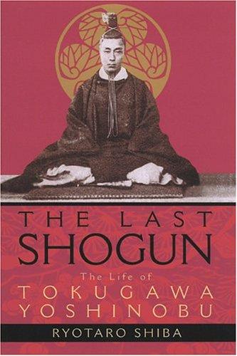 Last Shogun The Life of Tokugawa Yoshinobu Reprint edition cover