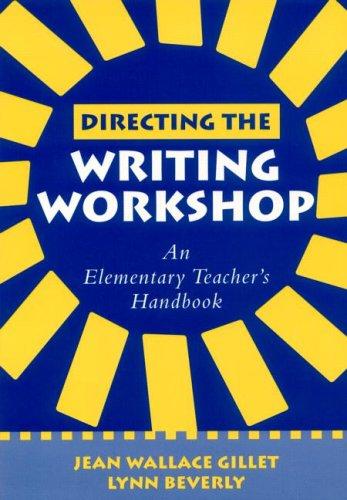 Directing the Writing Workshop An Elementary Teacher's Handbook  2001 edition cover