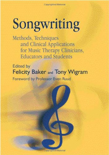 Songwriting Methods, Techniques and Clinical Applications for Music Therapy Clinicians, Educators, and Students  2005 edition cover