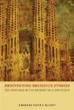 Reinventing Religious Studies Key Writings in the History of a Discipline  2013 9781844656561 Front Cover