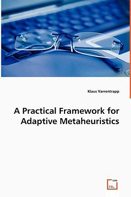 A Practical Framework for Adaptive Metaheuristics:   2008 edition cover