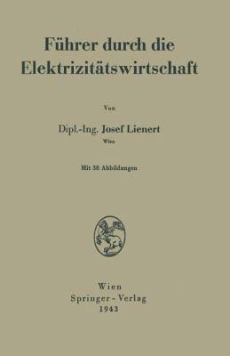F�hrer Durch Die Elektrizit�tswirtschaft   1943 9783709197561 Front Cover
