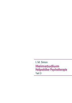 Heimstudium Heilpraktiker Psychotherapie Teil 3 N/A 9783837076561 Front Cover