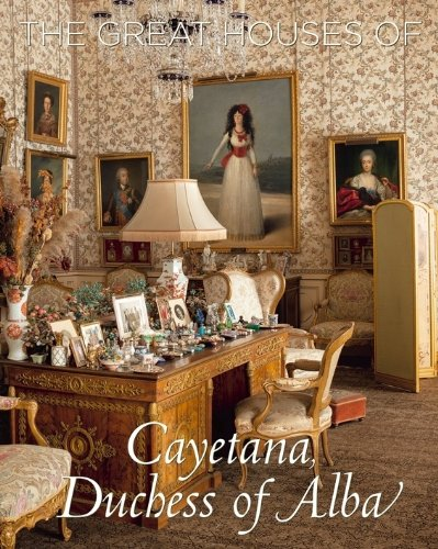 The Great Houses of Cayetana, Duchess of Alba:   2013 edition cover