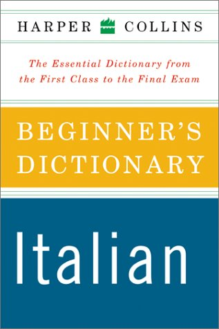 HarperCollins Beginner's Italian Dictionary  N/A 9780060508562 Front Cover
