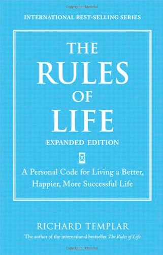 Rules of Life A Personal Code for Living a Better, Happier, More Successful Life  2011 (Expanded) edition cover