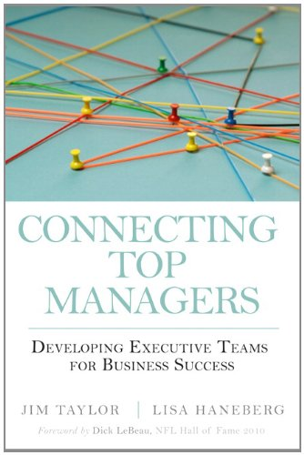Connecting Top Managers Developing Executive Teams for Business Success  2011 (Revised) 9780137071562 Front Cover