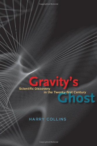 Gravity's Ghost Scientific Discovery in the Twenty-First Century  2011 9780226113562 Front Cover