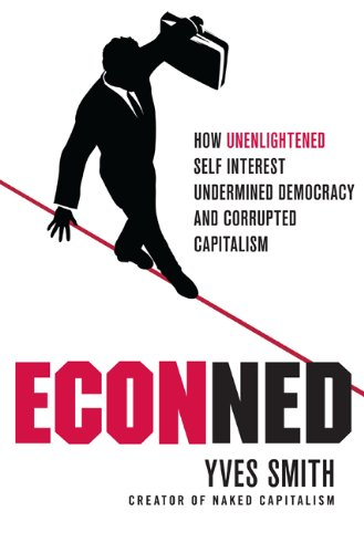 Econned How Unenlightened Self Interest Undermined Democracy and Corrupted Capitalism  2011 edition cover