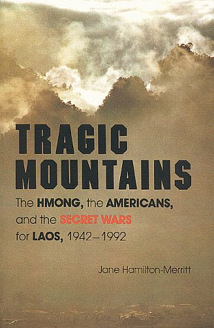 Tragic Mountains The Hmong, the Americans, and the Secret Wars for Laos, 1942-1992  1999 9780253207562 Front Cover