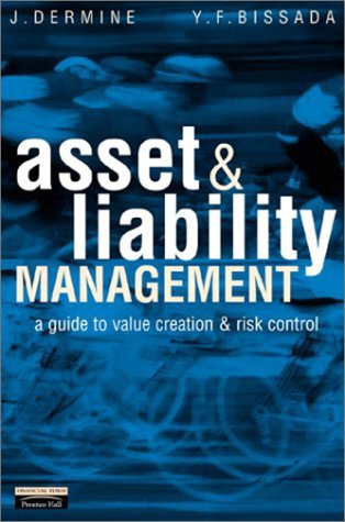 Asset and Liability Management A Guide to Value Creation and Risk Control  2002 9780273656562 Front Cover
