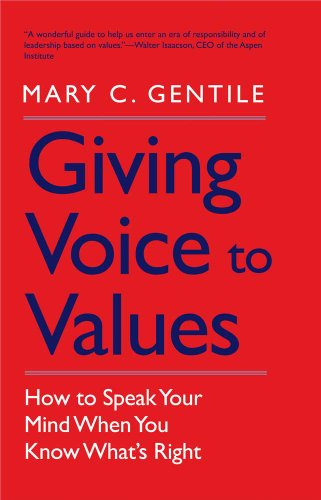 Giving Voice to Values How to Speak Your Mind When You Know What's Right  2012 edition cover