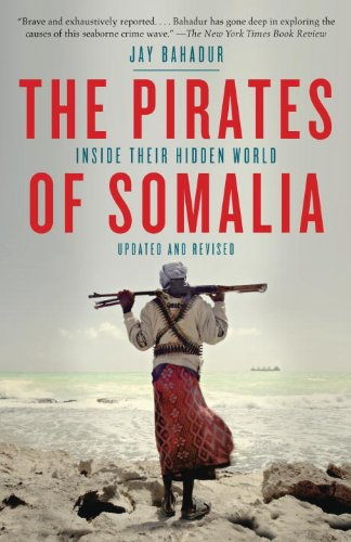 Pirates of Somalia Inside Their Hidden World  2012 edition cover
