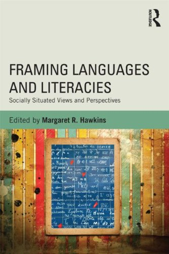Framing Languages and Literacies Socially Situated Views and Perspectives  2013 edition cover