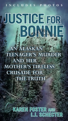 Justice for Bonnie An Alaskan Teenager's Murder and Her Mother's Tireless Crusade for the Truth  2014 9780425273562 Front Cover