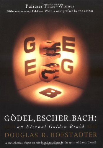 G�del, Escher, Bach An Eternal Golden Braid 20th 1999 (Anniversary) 9780465026562 Front Cover