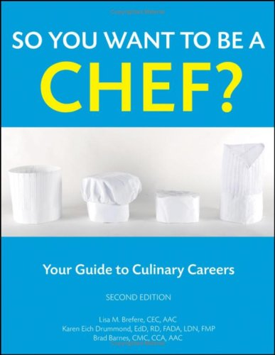 So You Want to Be a Chef? Your Guide to Culinary Careers 2nd 2009 edition cover