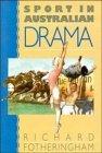 Sport in Australian Drama   1992 9780521401562 Front Cover