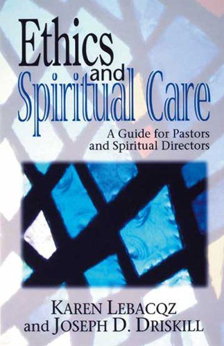 Ethics and Spiritual Care A Guide for Pastors and Spiritual Directors  2000 edition cover