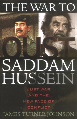 War to Oust Saddam Hussein Just War and the New Face of Conflict  2005 edition cover