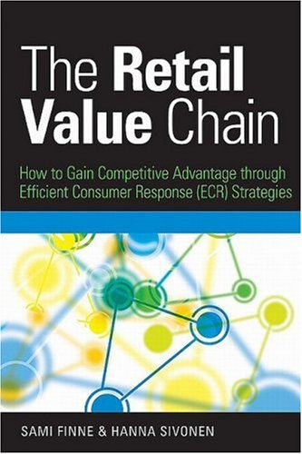 Retail Value Chain How to Gain Competitive Advantage Through Efficient Consumer Response (ECR) Strategies  2009 9780749454562 Front Cover