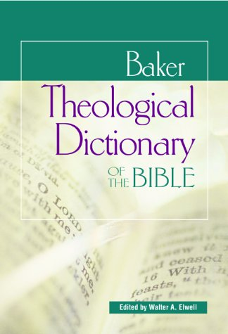 Baker Theological Dictionary of the Bible   2000 edition cover