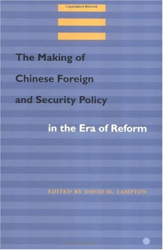 Making of Chinese Foreign and Security Policy in the Era of Reform   2001 edition cover