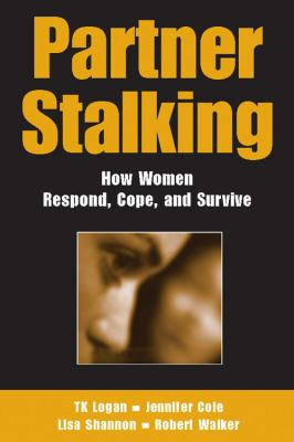 Partner Stalking How Women Respond, Cope, and Survive  2006 edition cover