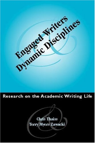 Engaged Writers and Dynamic Disciplines Research on the Academic Writing Life  2006 edition cover