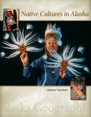 Native Cultures in Alaska Looking Forward, Looking Back  2009 9780882407562 Front Cover
